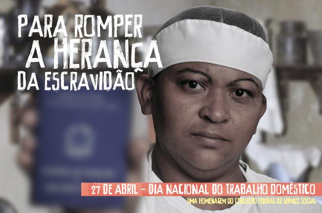 """Foto de trabalhadora doméstica com a carteira de trabalho na mão e os dizeres """"para romper a herança da escravidão"""""""