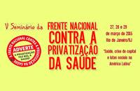 Vem aí o 5º Seminário da Frente contra a Privatização da Saúde