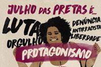 Julho das Pretas: 25/7 é dia de celebrar a luta e resistência das mulheres negras