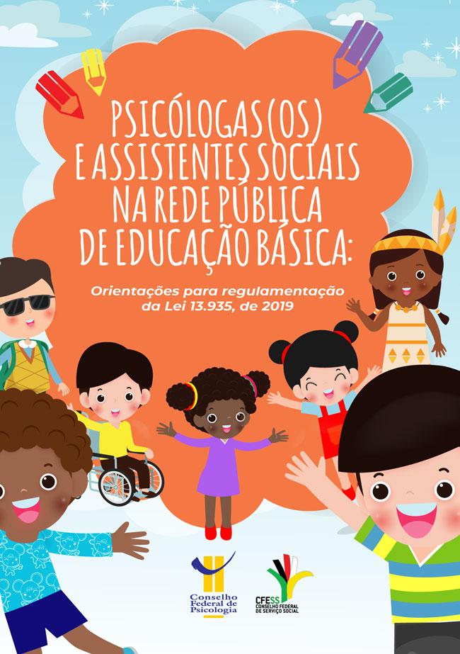 Imagem da capa da publicação com desenhos de lápis coloridos na parte superior e desenhos de crianças ao redor do título: Psicólogas/os e assistentes sociais na rede pública de educação básica, orientações para regulamentação da Lei 13.935/19.