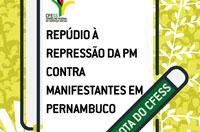 CFESS repudia repressão do Estado a manifestantes em Pernambuco