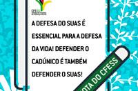 A defesa do Suas é essencial para a defesa da vida! Defender o CadÚnico é também defender o Suas!